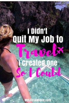 I Didn't Quit my Job to Travel, I Created One so I Could