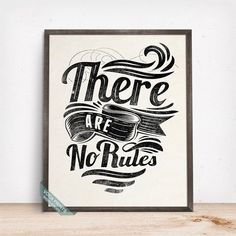THERE ARE NO RULES TYPOGRAPHY PRINT by Voca Prints! Typography can be enjoyable in any walls to give a little lift of mood, motivate to move forward and to pursue your dreams.