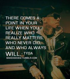 All Quotes Found Here Tyga Quotes, 2pac Quotes, Rapper Quotes, Breakup Quotes, Poem Quotes, Lyric Quotes, Best Quotes, Life Quotes, Funny Quotes