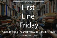 Come join the fun at First Line Friday! Each Friday I pick a book and share the first line with you. In return, I hope you'll share with me a first line from whatever book you have at hand! Line, 18th, Friday, Author, Logos, Fishing Line, Logo, Writers
