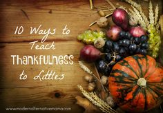 Teaching little one how to be thankful is hard. Check out these 10 ways to teach your little ones thankfulness.