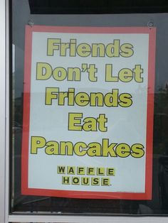 Waffle House sign Homemade Waffles, Waffle House, Breakfast Waffles, Vacation Memories, Say That Again, House Rules, Great Words, Home Signs, Great Quotes