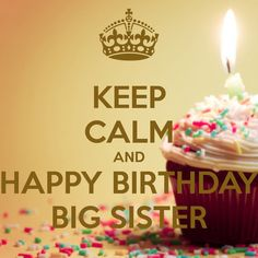 keep-calm-and-happy-birthday-big-sister-2.png (900×900)