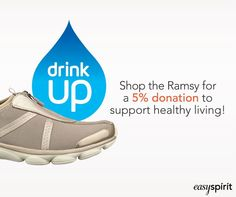 This is a great cause that helps show people a healthy lifestyle while drinking water!! You can go to any easy spirit store that sells the Ramsy or go to easyspirit.com to get it. No matter how you buy the Ramsy you will be giving 5% to drink up.