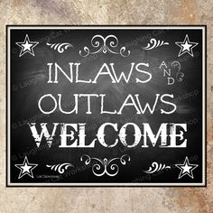 """""""Inlaws and Outlaws Welcome"""" chalkboard sign-- witty saying that will add laughter and memories to your country western wedding."""