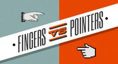 Fingers vs. Pointers