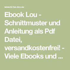 Ebook Lou - Schnittmuster und Anleitung als Pdf Datei, versandkostenfrei! - Viele Ebooks und Papierschnittmuster zum selber nähen!
