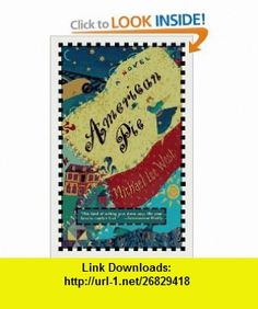 American Pie  A Novel Michael Lee West , ISBN-10: 0060984333  ,  , ASIN: B000C4SU4C , tutorials , pdf , ebook , torrent , downloads , rapidshare , filesonic , hotfile , megaupload , fileserve