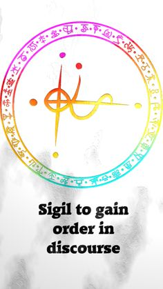 Sigil to gain order in discourseSigil requests are closed.  For more of my sigils go here:  https://docs.google.com/spreadsheets/d/1m9vUCQcK8uX8O8yRoSHMkM9kKydBukSTKpO1OdWwCF0/edit#gid=0