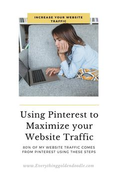 How to use Pinterest to Increase your Website Traffic!  I get over 80% of my website traffic using these steps!! Goldendoodle Training, How To Start A Blog, How To Make Money, Creating A Business, Blog Sites, New Puppy, Pin Image, Pinterest Marketing, Social Media Tips