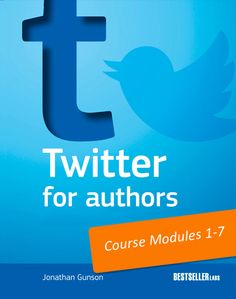 Twitter For Authors Mini-Course: How To Use Twitter To Find Readers And Increase Your Book Sales.  Plus: How Twitter Can Help You Get A Publisher