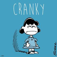 Lucy Van Pelt - Cranky - The Peanuts Gang Peanuts Cartoon, Peanuts Snoopy, Peanuts Characters, Cartoon Characters, Peanuts Quotes, Lucy Van Pelt, Joe Cool, Charlie Brown And Snoopy, Snoopy And Woodstock