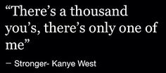 Kanye West lyrics Rap Song Quotes, Rapper Quotes, Babe Quotes, Quotes To Live By, Tweet Quotes, Kanye West Quotes, Kanye West Songs, Instagram Caption Lyrics, Instagram Quotes