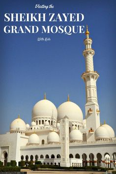 Tips on visiting the Sheik Zayed Grand Mosque with Kids | Discover the UAE | BabyGlobetrotters.Net