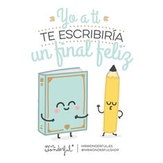 Yo a ti.... te escribiría un final feliz = TRANSLATION = Me to you... Write a happy ending...