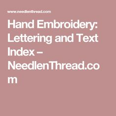 Hand Embroidery: Lettering and Text Index – NeedlenThread.com