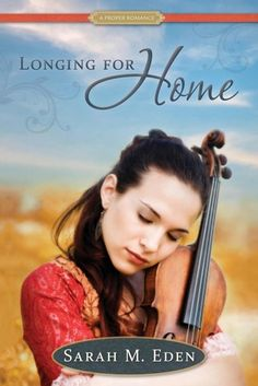 Review & Giveaway: Longing for Home by Sarah M. Eden
