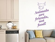 Walltattoo ' ' Friends not food ' ' Wall sticker letter English animal lover Cow Kitchen Letters, Sweet Cow, Wall Stickers Animals, Normal Wallpaper, Kitchen Quotes, Wall Tattoo, Blink Of An Eye, Nursery Wall Decals, Room Wall Decor