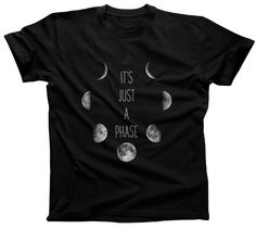 Men's It's Just a Phase Moon T-Shirt. From new to full and back again, just remember that nothing lasts forever — at most it's just a phase! $25.00 from #Boredwalk.