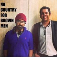 No Country For Brown Men by BrownTown91 on SoundCloud