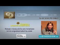▶ MENSAJES Y TÉCNICAS DE LOS SERES ARCTURIANOS Xavier Pedro Gallego - YouTube
