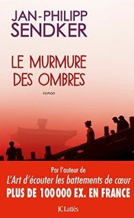 Critiques, citations, extraits de Le murmure des ombres de Jan-Philipp Sendker…