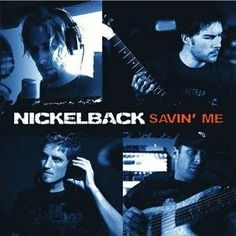 """Savin' Me"" is a rock song written by Canadian band Nickelback"