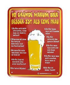 Bierschild -10 Gründe warum Bier besser ist als eine Frau- . Größe: 17 x 22 cm Ketchup, Bottle, Food, Beer Signs, House Numbers, Funny Humor, Flask, Essen, Meals