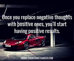 Once you replace negative thoughts with positive ones, you'll start having positive results. Willie Nelson, Negative Thoughts, Qoutes, Entrepreneur, Positivity, Money, Quotations, Quotes, Negative Thinking