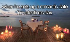 when he sets up a romantic date for valentines day or the day before-even better