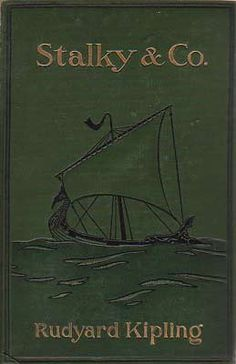 Stalky & Co. by Rudyard Kipling - japes and scrapes abound in this instructive school tale