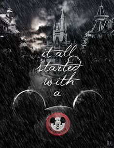 """It all started with a mouse"" Walt Disney quote Walt Disney, Disney Nerd, Disney Love, Disney Magic, Disney Mickey, Disney Parks, Disney Stuff, Epic Mickey, Mickey Mouse"