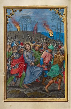 The Arrest of Christ– by Simon Bening -1530– Tempera colors, gold paint, and gold leaf on parchmen