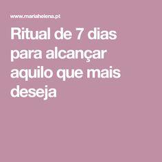 Ritual de 7 dias para alcançar aquilo que mais deseja