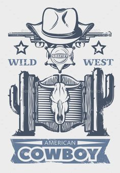 Buy Wild West Print by VectorPot on GraphicRiver. Wild west print or poster with American cowboy headline and cowboys attributes and elements vector illustration. Western Wild, Vector Portrait, Symbol Logo, Vector Pattern, Sacred Geometry, Wild West, Westerns, Badge, How To Draw Hands
