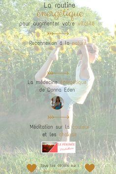 Une description détaillée d'une routine énergétique en 3 temps : reconnexion à la nature, la routine selon Donna Eden et une méditation sur la couleur