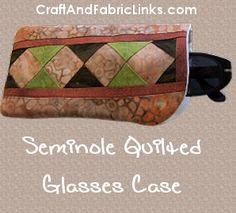 Seminole quilted glasses case with inner pourch. Beautiful!