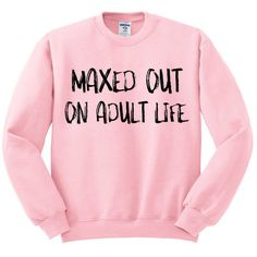 Maxed Out On Adult Life Crewneck Sweater, Adulting Sweater, College... ($18) ❤ liked on Polyvore featuring tops, sweaters, crew top, pink sweater, pullover tops, crewneck sweaters and sweater pullover