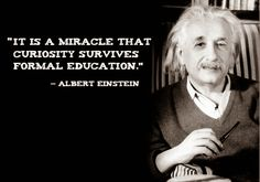 ALBERT EINSTEIN QUOTES EDUCATION IS NOT THE LEARNING OF FACTS ...