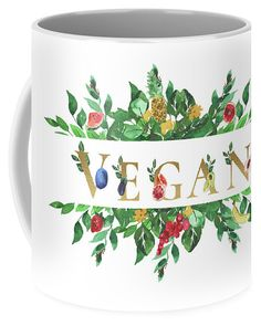 Vegan Coffee Mug featuring the digital art Framed Vegan Fruit by Kelley Freel-Ebner Mugs For Sale, Vegan Lifestyle, Tag Art, Basic Colors, Color Show, Colorful Backgrounds, Fine Art America, Framed Art, Dishwasher