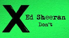Don't- Ed Sheeran