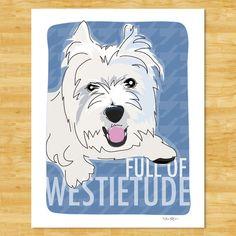 Westie Art Print Modern Dog Art  Westietude by PopDoggie on Etsy, $18.00