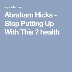 Abraham Hicks - Stop Putting Up With This ⭐ health