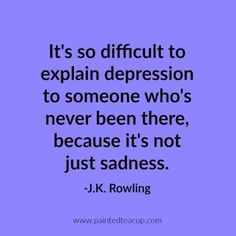It's so difficult to explain depression to someone who's never been there, because it's not just sadness. 10 Depression Quotes That Show What Depression Feels Like Depression Quotes, Battling Depression, Inspirational Quotes For Depression, Thoughts, Deep Quotes, Useful Life Hacks, Inspiring Quotes, Depressing Quotes