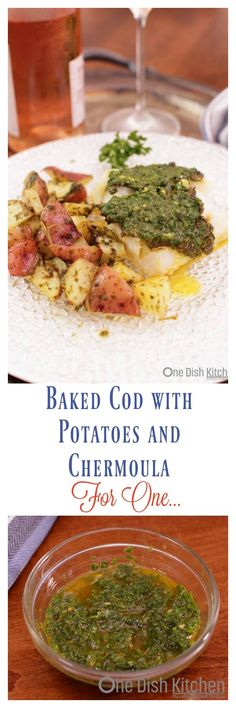 Baked Cod with Potatoes and Chermoula For One– a cod fillet roasted with red-skinned potatoes and topped with a flavorful Moroccan-inspired Chermoula made with parsley, cilantro, garlic and spices. This delicious single-serving seafood dish bakes in 30 minutes. | ONE DISH KITCHEN - YOUR SOURCE WHEN COOKING FOR ONE