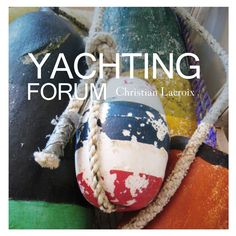 #yachtingforum YACHTING FORUM Christian Lacroix | 5 DAYS POP UP STORE