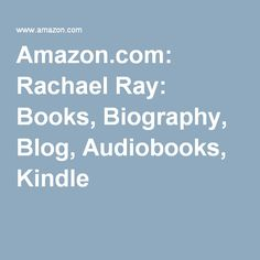 Amazon.com: Rachael Ray: Books, Biography, Blog, Audiobooks, Kindle