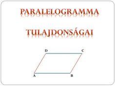A D B C. A PARALELOGRAMMA OLYAN NÉGYSZÖG, AMELYNEK KÉT PÁR SZEMKÖZTI OLDALA PÁRHUZAMOS MI A PARALELOGRAMMA? A D B C. Line Chart, Diagram, Education, Onderwijs, Learning