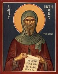 """PADRESDODESERTO, """"Não mais temo a Deus, mas O amo.""""  Santo  Antão, o grande, festa 17 de janeiro"""