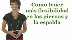 Cómo tener más flexibilidad en las piernas y la espalda - http://dietasparabajardepesos.com/blog/como-tener-mas-flexibilidad-en-las-piernas-y-la-espalda/